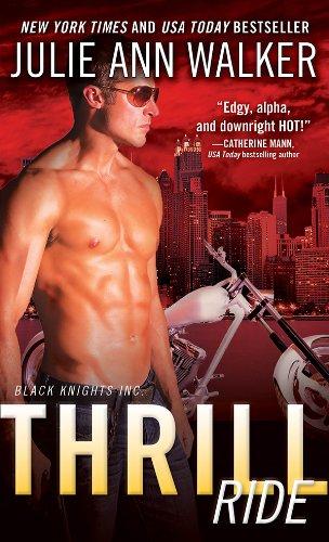 Thrill Ride (Black Knights Inc.) by Julie Ann Walker