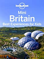Mini Britain: Best Experiences For Kids (Full Color Regional Travel Guide)