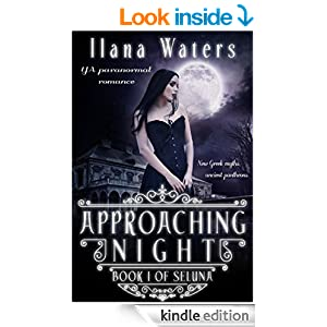 Approaching Night: Book I of Seluna (YA Paranormal Romance) (Seluna (New Greek Myths and Ancient Pantheons) 1)
