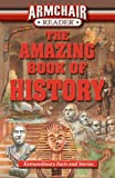 img - for Armchair Reader: The Amazing Book of History: Extraordinary Facts and Stories book / textbook / text book