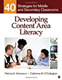 By Patricia A. Antonacci - Developing Content Area Literacy: 40 Strategies for Middle and Secondary Classrooms
