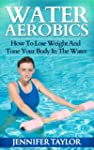 Water Aerobics - How To Lose Weight A...
