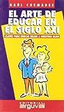 img - for El arte de educar en el siglo XXI book / textbook / text book