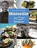 Georgiana - ma cuisine de Marseille par Georgiana