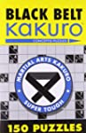 Black Belt Kakuro�: 150 Puzzles