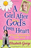 A Girl After Gods Own Heart: A Tween Adventure with Jesus