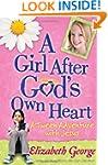 A Girl After Gods Own Heart: A Tween...