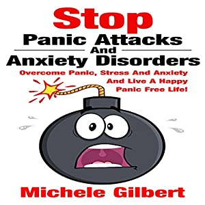 Stop Panic Attacks and Anxiety Disorders Audiobook