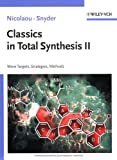 Classics in Total Synthesis II: More Targets, Strategies, Methods (Vol. 2)
