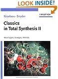 Classics in Total Synthesis II: More Targets, Strategies, Methods (Vol. 2)