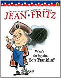 What's the Big Idea, Ben Franklin? (0698113721) by Fritz, Jean