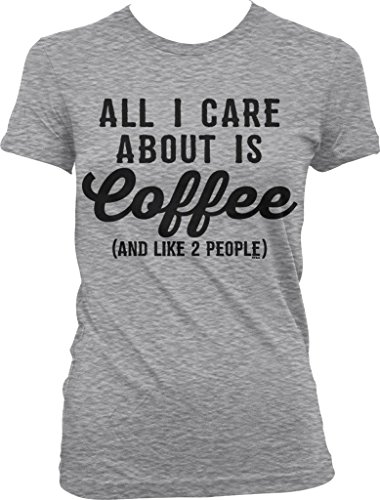 All I Care About is Coffee, and like 2 other people Juniors T-shirt, NOFO Clothing Co. XL LtGray (Coffee Cup Shirt compare prices)