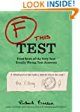 F this Test: Even More of the Very Best Totally Wrong Test Answers