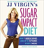 img - for JJ Virgin's Sugar Impact Diet: Drop 7 Hidden Sugars, Lose Up to 10 Pounds in Just 2 Weeks book / textbook / text book