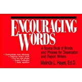 Encouraging Words: A Sourcebook of Words and Phrases for Dissertation and Report Writers ~ Malinda L. Hayes