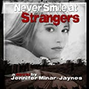 Never Smile at Strangers | [Jennifer Minar-Jaynes]