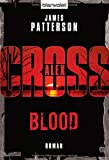 Blood - Alex Cross 12 -: Thriller