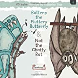 img - for Butters the Fluttery Butterfly & Nat the Chatty Bat book / textbook / text book