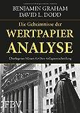 Wertpapieranalyse: Das Standardwerk des modernen Investierens