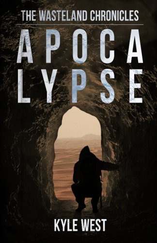Apocalypse (The Wasteland Chronicles) (Volume 1)