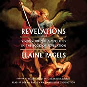 Revelations: Visions, Prophecy, and Politics in the Book of Revelation | [Elaine Pagels]