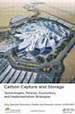 img - for Carbon Capture and Storage: Technologies, Policies, Economics, and Implementation Strategies 1st edition by Saud M. Al-Fattah, Murad F. Barghouty, Gaelle Bureau, Bashir (2011) Hardcover book / textbook / text book
