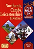 Pub Walks for Motorists: Northamptonshire, Cambridgeshire, Leicestershire and Rutland
