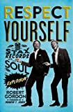 img - for Respect Yourself: Stax Records and the Soul Explosion book / textbook / text book