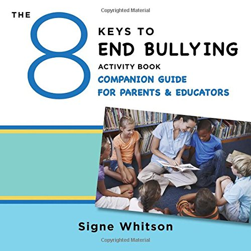 The 8 Keys to End Bullying Activity Book Companion Guide for Parents & Educators (8 Keys to Mental Health)
