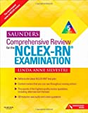 Saunders Comprehensive Review for the NCLEX-RN® Examination (Saunders Comprehensive Review for Nclex-Rn)