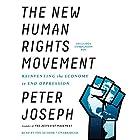 The New Human Rights Movement: Reinventing the Economy to End Oppression Hörbuch von Peter Joseph Gesprochen von: Peter Joseph