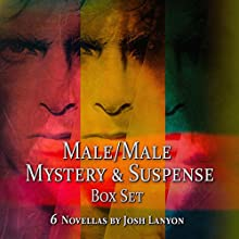 Male/Male Mystery and Suspense Box Set: 6 Novellas (       UNABRIDGED) by Josh Lanyon Narrated by Jason Clarke, Lance Greenfield, Chris Gebauer