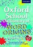 Oxford School Dictionary of Word Origins (0192733745) by Ayto, John