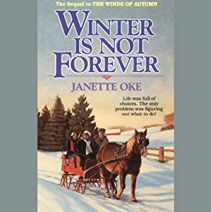 Winter Is Not Forever: Seasons of the Heart, Book 3 | [Janette Oke]