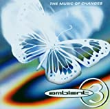 Ambient 3: Music of Changes