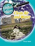 Clean Air and Water (Global Issues)