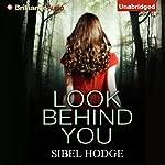Look Behind You | Sibel Hodge