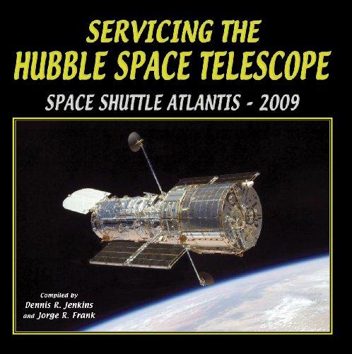 Servicing The Hubble Space Telescope: Shuttle Atlantis - 2009