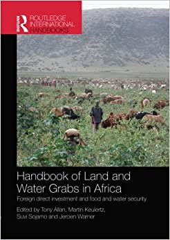 Handbook of Land and Water Grabs in Africa: Foreign direct investment and food and water security (Routledge International Handbooks) book