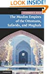 The Muslim Empires of the Ottomans, S...