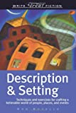 Description & Setting: Techniques and Exercises for Crafting a Believable World of People, Places, and Events (Write Great Fiction) (158297327X) by Rozelle, Ron