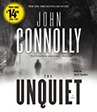 John Connolly The Unquiet: A Thriller (Charlie Parker Thrillers)