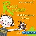 Mädchenparty mit Wurm (Rocco Randale 1) Hörbuch von Alan MacDonald Gesprochen von: Stefan Kaminski, Andi Wittmann