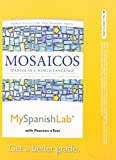 img - for MySpanishLab with Pearson eText -- Access Card -- for Mosaicos: Spanish as a World Language (one semester access) (6th Edition) book / textbook / text book