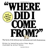 Where Did I Come From Papby Peter Mayle