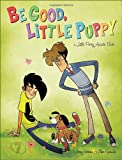 Be Good, Little Puppy: A Penny Arcade Book