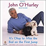 It's Okay to Miss the Bed on the First Jump: And Other Life Lessons I Learned from Dogs | John O'Hurley