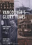 img - for Vancouver's Glory Years: Public Transit 1890 - 1915 book / textbook / text book