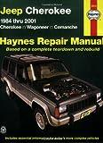 Jeep Cherokee: 1984 thru 2001 - Cherokee - Wagoneer - Comanche