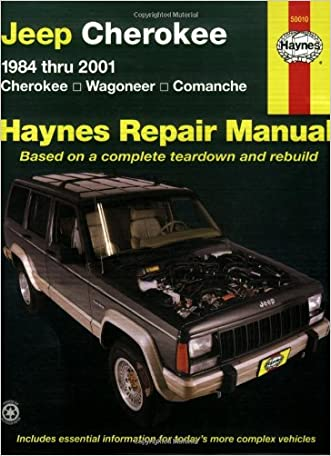Jeep Cherokee: 1984 thru 2001 - Cherokee - Wagoneer - Comanche (Haynes Repair Manuals) written by Bob Henderson
